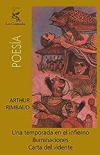 Una temporada en el infierno, Iluminaciones, Carta del vidente (Spanish Edition)