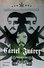 El cartel de Juarez/ Juarez Cartel (Spanish Edition)