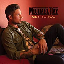 Best michael ray trying to get to you Reviews