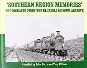 Southern Region Memories: Photographs from the Bluebell Museum Archive