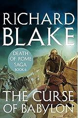 The Curse of Babylon (Death of Rome Saga Book Six) (Aelric 6) Kindle Edition