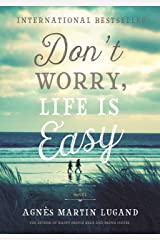 Don't Worry, Life Is Easy (English Edition) Format Kindle