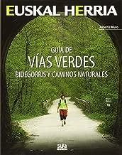 Guia de vias verdes: Bidegorris y caminos naturales (Euskal Herria)