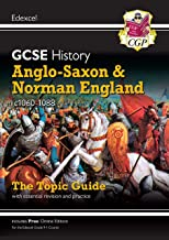 New Grade 9-1 GCSE History Edexcel Topic Guide - Anglo-Saxon and Norman England, c1060-88 (CGP GCSE History 9-1 Revision)