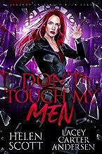 Don't Touch My Men: A Paranormal Reverse Harem Romance (Legends Unleashed Book 3)