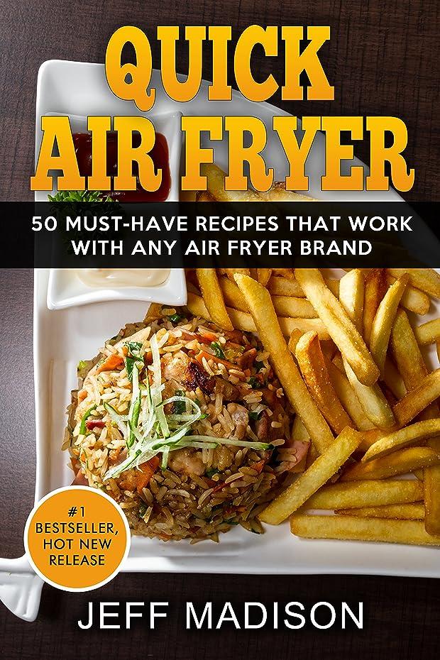 干渉簡単なレクリエーションQuick Air Fryer: 50 Must-Have Recipes That Work With Any Air Fryer Brand (Good Food Series) (English Edition)