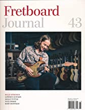 Fretboard Journal : Billy Strings ; Molly Tuttle Clawhammer Guitar ; Irish Guitarmaker George Lowden ; Rory Hoffman; Pat DiBurro guitar Repairer; Harmony Sovereign Guitars