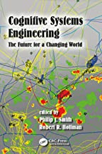Cognitive Systems Engineering: The Future for a Changing World (Expertise: Research and Applications Series)