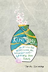 Kintsugi: The Japanese Art of Embracing the Imperfect and Loving Your Flaws Paperback