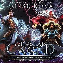 Crystal Caged: Air Awakens: Vortex Chronicles