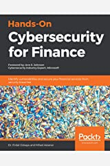Hands-On Cybersecurity for Finance: Identify vulnerabilities and secure your financial services from security breaches (English Edition) Format Kindle