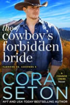 The Cowboy's Forbidden Bride (Turners vs Coopers of Chance Creek Book 5)