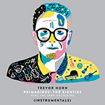 Trevor Horn Reimagines The Eighties (feat. The Sarm Orchestra) [Instrumentals]