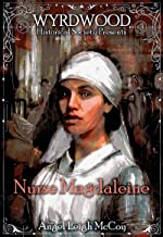Nurse Magdaleine: a Wyrdwood Historical Society short story