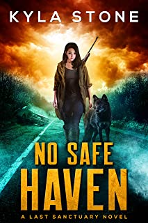 No Safe Haven: A Post-Apocalyptic Survival Thriller (A  Last Sanctuary Novel) (English Edition)