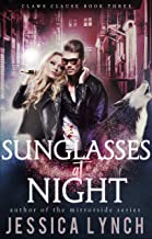 Sunglasses at Night (Claws Clause Book 3)