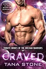 Craved: A Sci-Fi Alien Warrior Romance (Tribute Brides of the Drexian Warriors Book 8) (English Edition) Format Kindle