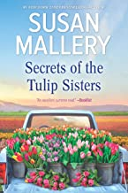 Secrets of the Tulip Sisters: A Novel
