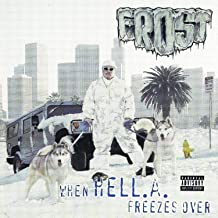 When Hell.A. Freezes Over [Explicit]