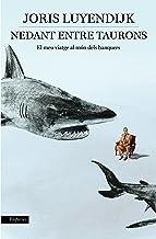Nedant entre taurons: El meu viatge al món dels banquers (Catalan Edition)