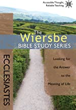 The Wiersbe Bible Study Series: Ecclesiastes: Looking for the Answer to the Meaning of Life