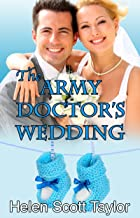The Army Doctor's Wedding (Army Doctor's Baby Series Book 2)