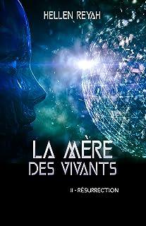 La Mère des vivants: II - Résurrection (French Edition)