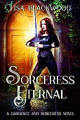 Sorceress Eternal (A Gargoyle and Sorceress Tale Book 9) Kindle Edition