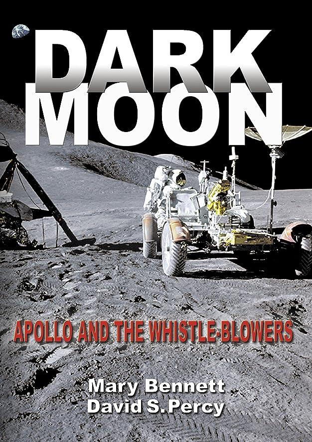租界そこ無線Dark Moon: Apollo and the Whistle-Blowers (English Edition)