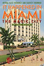 It Happened in Miami, the Magic City: An Oral History