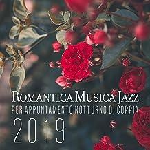 Romantica Musica Jazz per Appuntamento Notturno di Coppia 2019