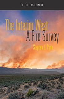The Interior West: A Fire Survey (To the Last Smoke Book 6)