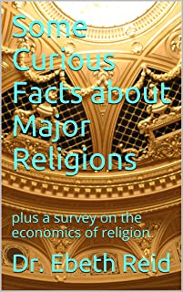 Some Curious Facts about Major Religions: plus a survey on the economics of religion