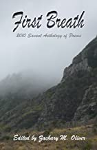 First Breath: 2010 Savant Anthology of Poems (Savant Anthology of Poetry Book 1)