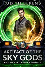 Artifact Of The Sky Gods: An Urban Fantasy Action Adventure (The Daniel Codex Book 2)