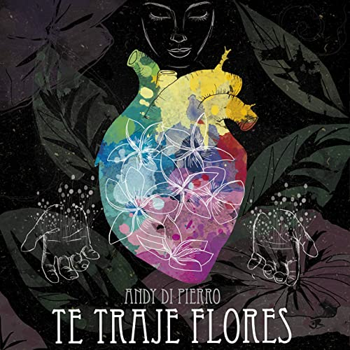 Te Traje Flores by Andy Di Pierro on Amazon Music - Amazon.com