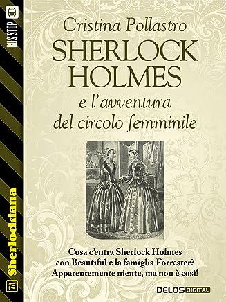 Sherlock Holmes e lavventura del circolo femminile (Sherlockiana)