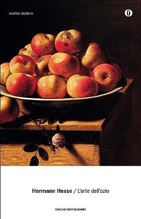 Larte dellozio (Oscar scrittori moderni Vol. 1402)