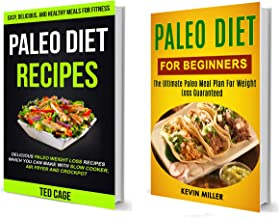 Paleo Diet Recipes: (2 in 1): The Ultimate Paleo Meal Plan For Weight Loss Guaranteed (Delicious Paleo Weight Loss Recipes Which You Can Make With Slow ... Air Fryer And Crockpot) (English Edition)