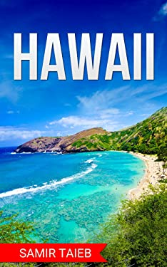Hawaii : The best Hawaii Travel Guide The Best Travel Tips About Where to Go and What to See in Honolulu: (Hawaii tour guide, Maui travel ... Travel to Waikiki, Travel to Hawaii)