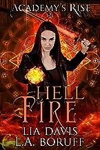 Hell Fire: A Collective World Novel (Academy's Rise Trilogy Book 1)