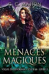 Menaces Magiques (Vegas Paranormal/Club 66 t. 3) Format Kindle