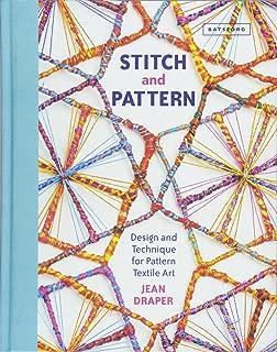 Stitch & Pattern: Design and Technique for Pattern Textile Art