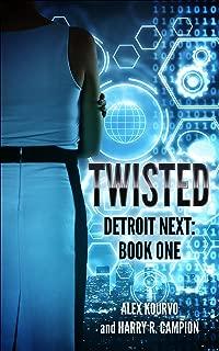 Twisted: (A
