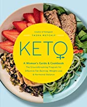 Keto: A Woman's Guide and Cookbook:The Groundbreaking Program for Effective Fat-Burning, Weight Loss & Hormonal Balance (English Edition)