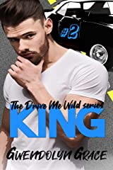 King: A Street Racing Romance (Drive Me Wild Book 2) Kindle Edition