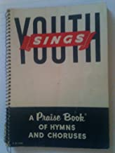 Youth Sings - A Praise Book of Hymns & Choruses