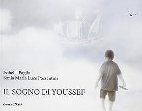 Il sogno di Youssef. Ediz. illustrata (Le piume)