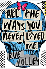 All The Ways You Never Loved Me Kindle Edition