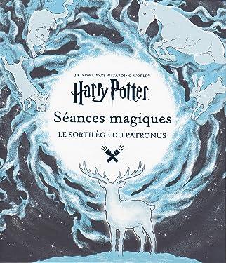 Harry Potter, Séances Magiques - Le Sortilège Du Patronus (Le Monde Des Sorciers De J.k. Rowling) (French Edition)